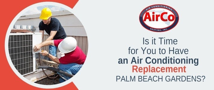 Air Conditioning Replacement Palm Beach Gardens - 561-694-1566